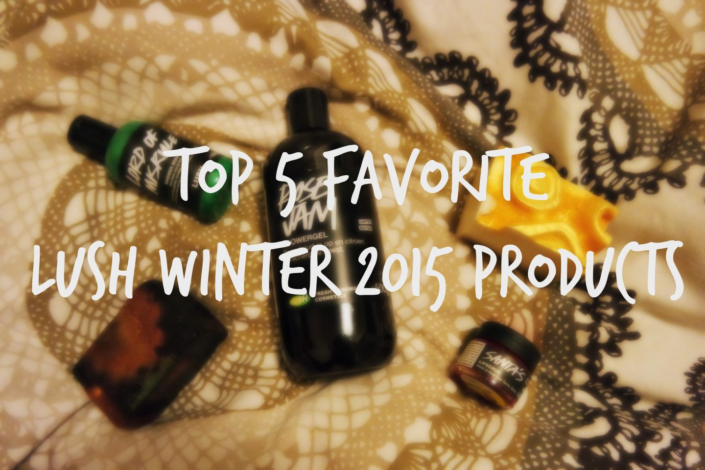 Top 5 Favorite Lush Winter 2015 Products