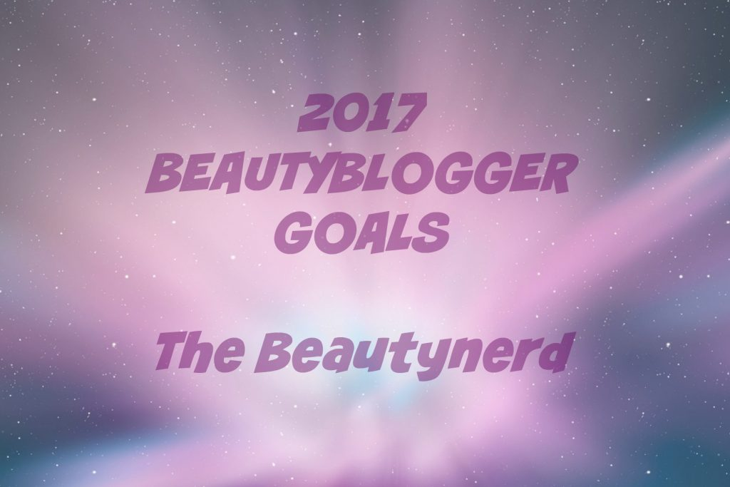 beautyblogger-goals-2017